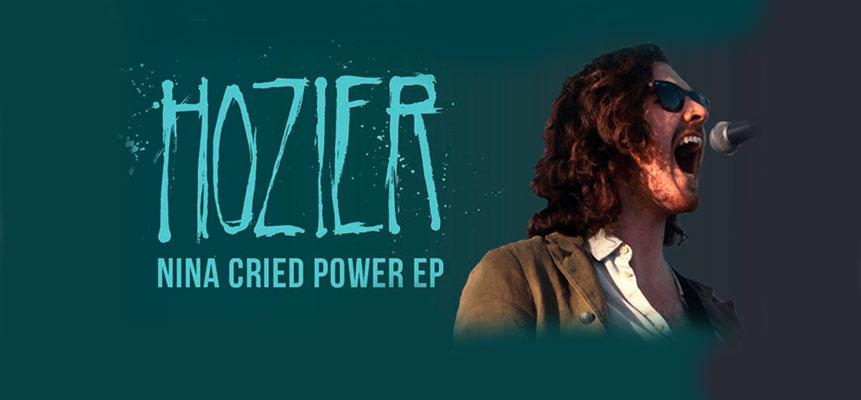 Nina Cried Power: Hozier is back!