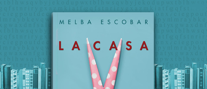 "Latam BookLook: ""House of Beauty"" by Melba Escobar"