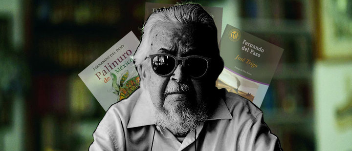 Fernando del Paso: 3 books that you should read after his death
