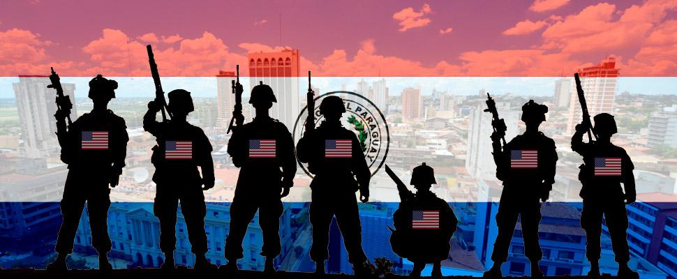 Paraguay: ¡Los militares estadounidenses han llegado!