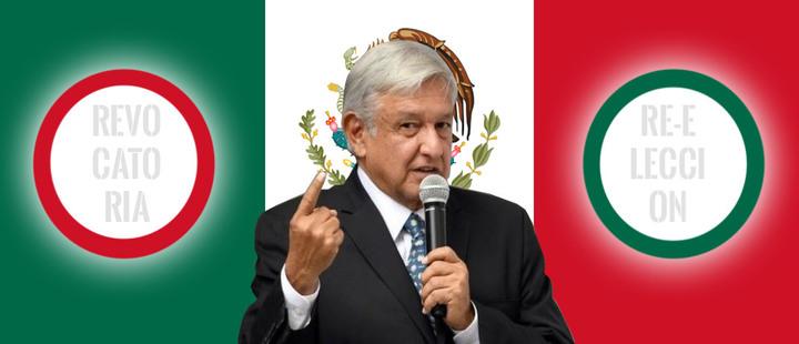 ¿Tendrá el Gobierno mexicano una revocación o una reelección?