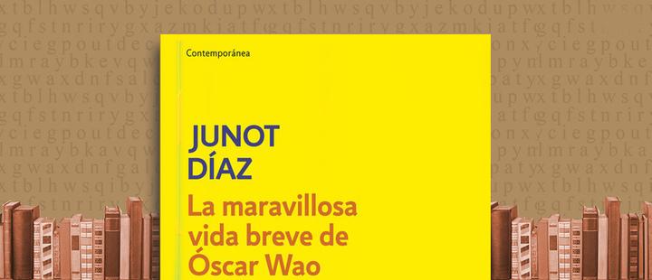 """Latam Booklook: """"La maravillosa vida breve de Óscar Wao"""" de Junot Díaz"""