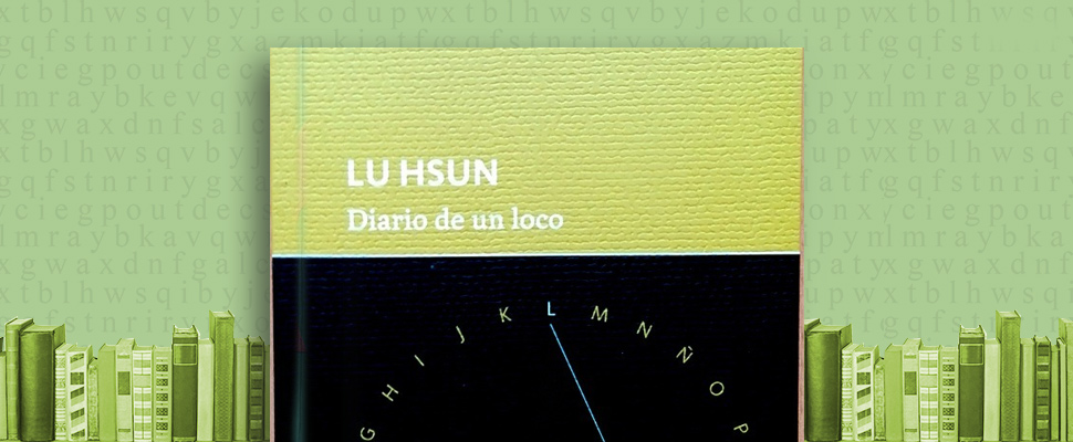 """Latam Booklook: """"Diario de un loco"""" de Lu Hsun"""