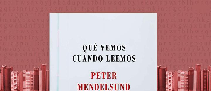 """Latam Booklook: """"Qué vemos cuando leemos"""" de Peter Mendelsund"""