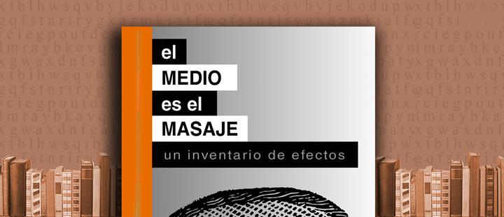"""Latam Booklook: """"El medio es el mensaje"""" de Marshall McLuhan y Quentin Fiore"""