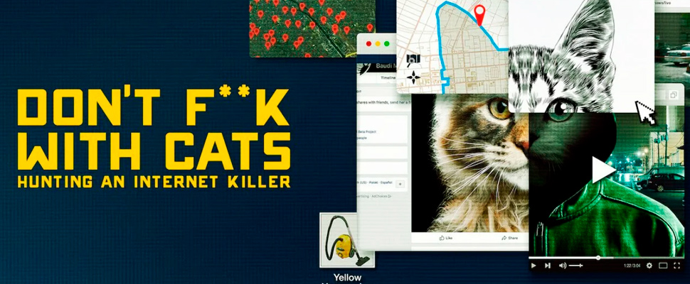 Poster of the series 'Don't F ** k With Cats: Hunting an Internet Killer'.