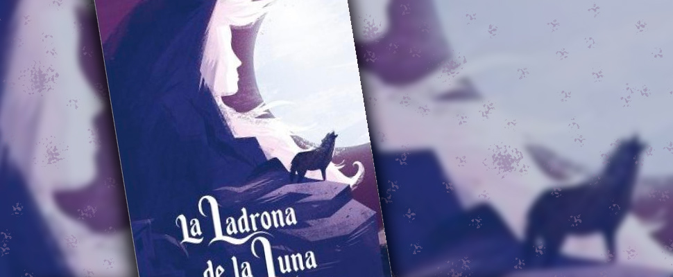 Cover of the book 'La Ladrona de la Luna' by Claudia Ramírez Lomelí.