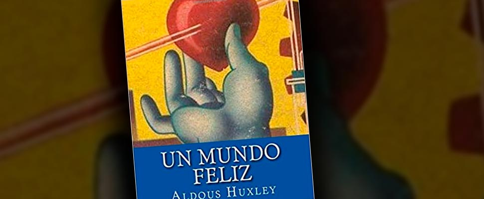A happy world: the prophetic work of Aldous Huxley