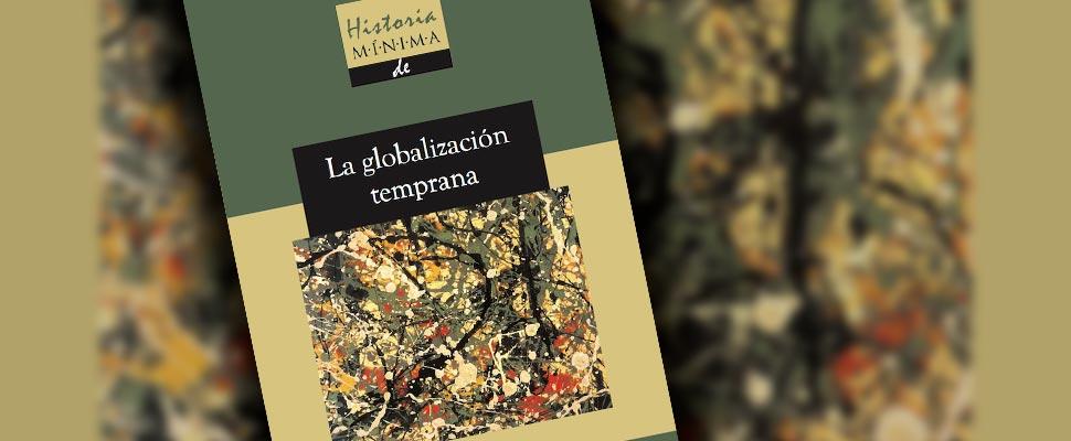 Portada del libro 'Historias Mínimas: La Globalización temprana'