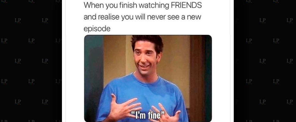 Memes when everything reminds us of FRIENDS