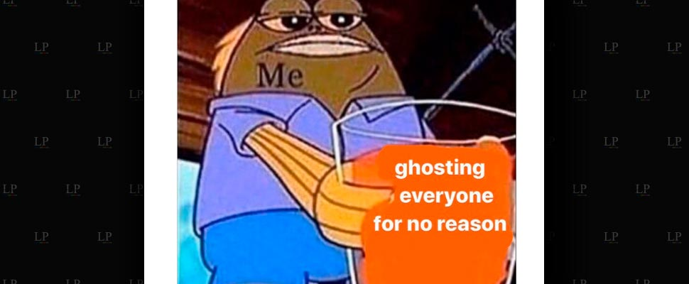 They ghosted you? Let's laugh with these memes