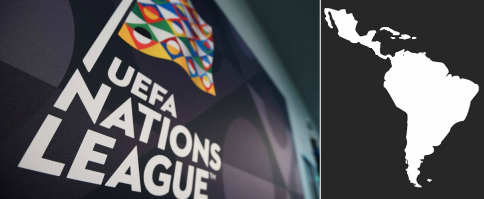 UEFA Nations League: European football over Latin American?