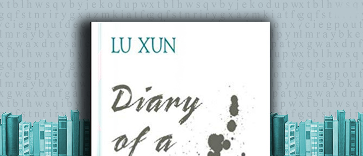 "Latam Booklook: ""Diary of a madman"" by Lu Hsun"