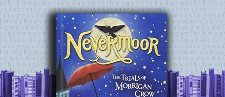 "Latam Booklook: ""Nevermoor: the trials of Morrigan Crow"" by Jessica Townsend"